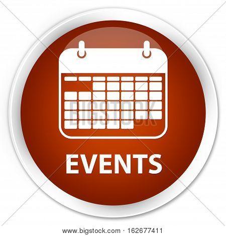 Events (calendar Icon) Premium Brown Round Button