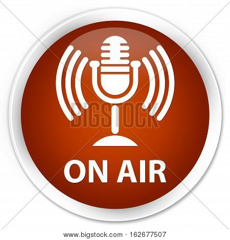 On Air (mic Icon) Premium Brown Round Button