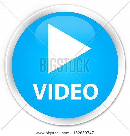 Video Premium Cyan Blue Round Button