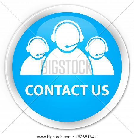 Contact Us (customer Care Team Icon) Premium Cyan Blue Round Button