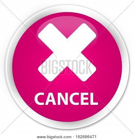 Cancel Premium Pink Round Button