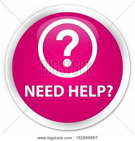 Need Help (question Icon) Premium Pink Round Button
