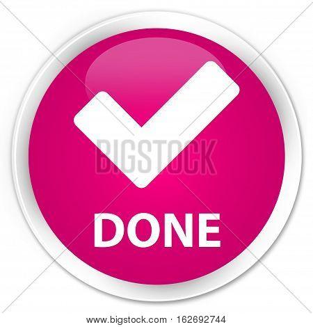 Done (validate Icon) Premium Pink Round Button