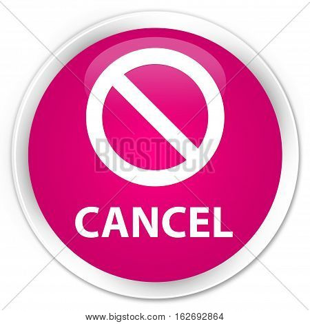 Cancel (prohibition Sign Icon) Premium Pink Round Button