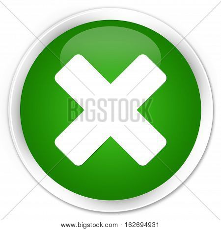 Cancel Icon Premium Green Round Button