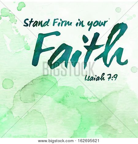 Stand Firm in your faith Bible Verse Scripture Design Art on Green Painted Photoshop Watercolor background from Isiah 7