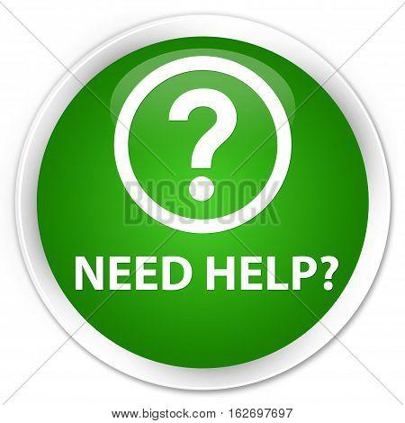 Need Help (question Icon) Premium Green Round Button