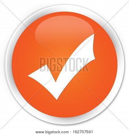 Validation Icon Premium Orange Round Button