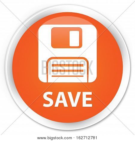 Save (floppy Disk Icon) Premium Orange Round Button