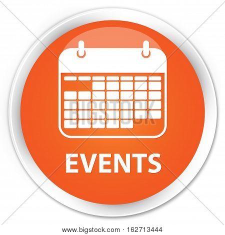 Events (calendar Icon) Premium Orange Round Button
