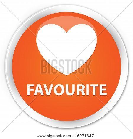 Favourite (heart Icon) Premium Orange Round Button