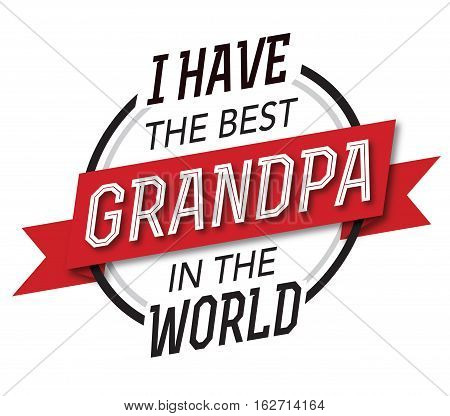 I have the best Grandpa in the World Typographic Design Emblem with red banner and black and white type