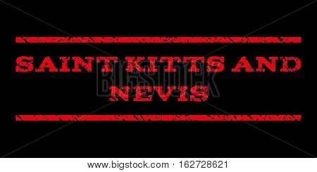 Saint Kitts and Nevis watermark stamp. Text tag between horizontal parallel lines with grunge design style. Rubber seal stamp with dirty texture. Vector red color ink imprint on a black background.