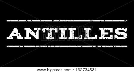 Antilles watermark stamp. Text tag between horizontal parallel lines with grunge design style. Rubber seal stamp with dirty texture. Vector white color ink imprint on a black background.