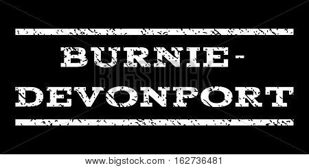 Burnie-Devonport watermark stamp. Text tag between horizontal parallel lines with grunge design style. Rubber seal stamp with dust texture. Vector white color ink imprint on a black background.