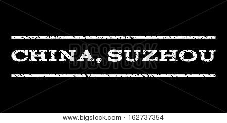 China, Suzhou watermark stamp. Text tag between horizontal parallel lines with grunge design style. Rubber seal stamp with dust texture. Vector white color ink imprint on a black background.