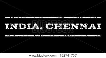 India, Chennai watermark stamp. Text tag between horizontal parallel lines with grunge design style. Rubber seal stamp with dust texture. Vector white color ink imprint on a black background.