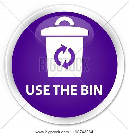 Use The Bin Premium Purple Round Button