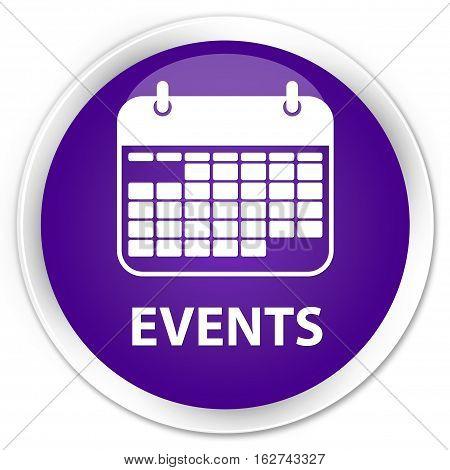 Events (calendar Icon) Premium Purple Round Button