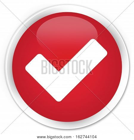 Validate Icon Premium Red Round Button