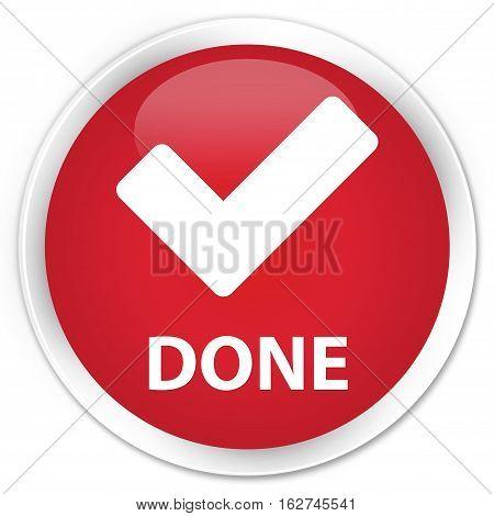 Done (validate Icon) Premium Red Round Button