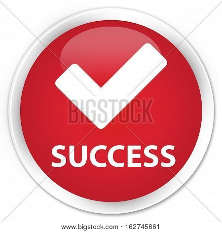 Success (validate Icon) Premium Red Round Button