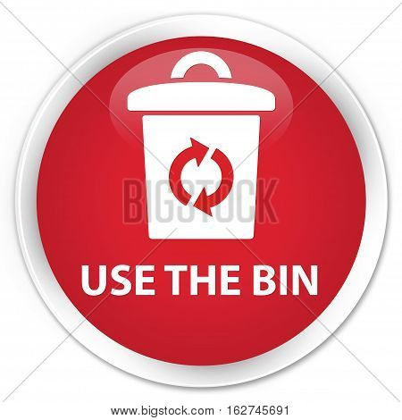 Use The Bin Premium Red Round Button