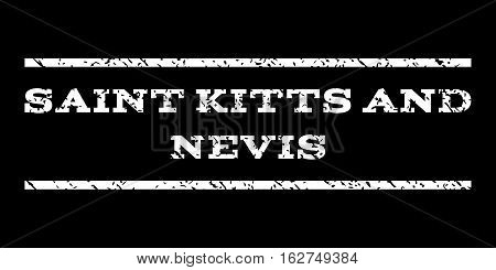 Saint Kitts and Nevis watermark stamp. Text tag between horizontal parallel lines with grunge design style. Rubber seal stamp with dirty texture. Vector white color ink imprint on a black background.