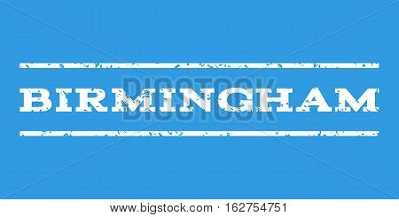 Birmingham watermark stamp. Text caption between horizontal parallel lines with grunge design style. Rubber seal stamp with dirty texture. Vector white color ink imprint on a blue background.