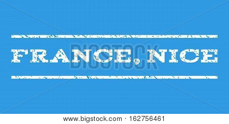 France, Nice watermark stamp. Text tag between horizontal parallel lines with grunge design style. Rubber seal stamp with scratched texture. Vector white color ink imprint on a blue background.