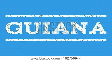 Guiana watermark stamp. Text caption between horizontal parallel lines with grunge design style. Rubber seal stamp with unclean texture. Vector white color ink imprint on a blue background.