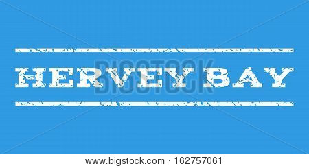 Hervey Bay watermark stamp. Text caption between horizontal parallel lines with grunge design style. Rubber seal stamp with dirty texture. Vector white color ink imprint on a blue background.