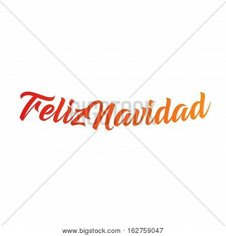 Feliz Navidad words vector illustration. Lettering Christmas and New Year holiday calligraphy phrase isolated on the white background. Red color Spanish greeting card
