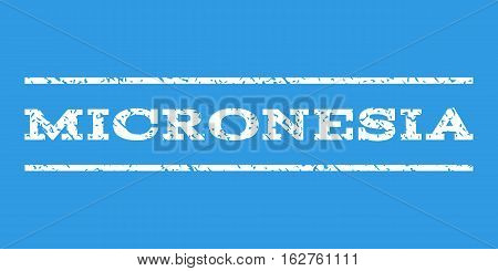 Micronesia watermark stamp. Text tag between horizontal parallel lines with grunge design style. Rubber seal stamp with dust texture. Vector white color ink imprint on a blue background.