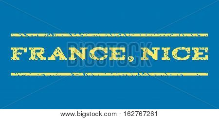 France, Nice watermark stamp. Text tag between horizontal parallel lines with grunge design style. Rubber seal stamp with unclean texture. Vector yellow color ink imprint on a blue background.