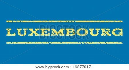 Luxembourg watermark stamp. Text caption between horizontal parallel lines with grunge design style. Rubber seal stamp with unclean texture. Vector yellow color ink imprint on a blue background.