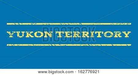 Yukon Territory watermark stamp. Text caption between horizontal parallel lines with grunge design style. Rubber seal stamp with dirty texture. Vector yellow color ink imprint on a blue background.