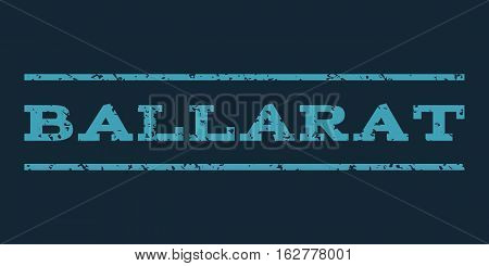 Ballarat watermark stamp. Text caption between horizontal parallel lines with grunge design style. Rubber seal stamp with dust texture. Vector blue color ink imprint on a dark blue background.