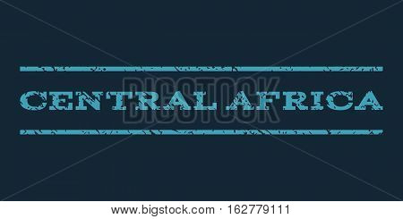 Central Africa watermark stamp. Text caption between horizontal parallel lines with grunge design style. Rubber seal stamp with dust texture. Vector blue color ink imprint on a dark blue background.
