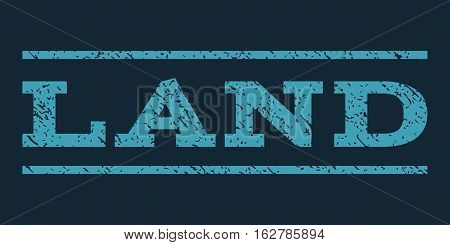 Land watermark stamp. Text caption between horizontal parallel lines with grunge design style. Rubber seal stamp with dust texture. Vector blue color ink imprint on a dark blue background.