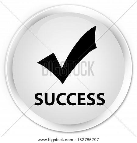 Success (validate Icon) Premium White Round Button