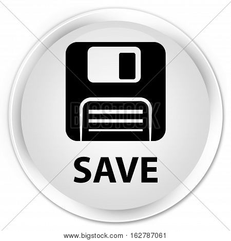 Save (floppy Disk Icon) Premium White Round Button