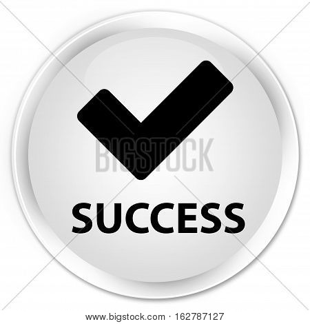 Success (validate Icon) Premium White Round Button