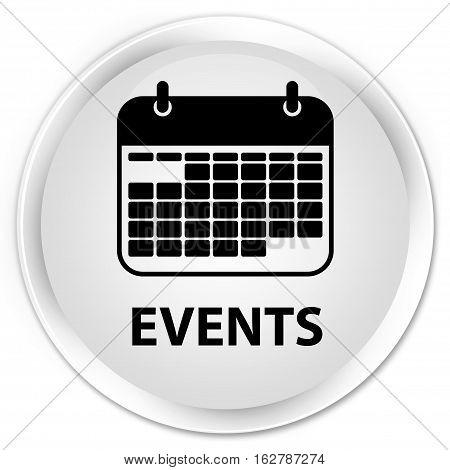 Events (calendar Icon) Premium White Round Button