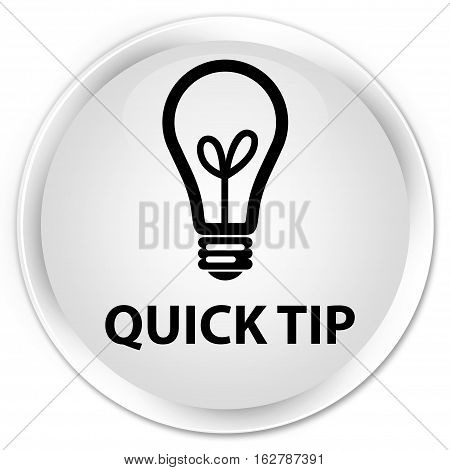 Quick Tip (bulb Icon) Premium White Round Button