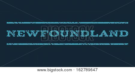 Newfoundland watermark stamp. Text tag between horizontal parallel lines with grunge design style. Rubber seal stamp with scratched texture. Vector blue color ink imprint on a dark blue background.