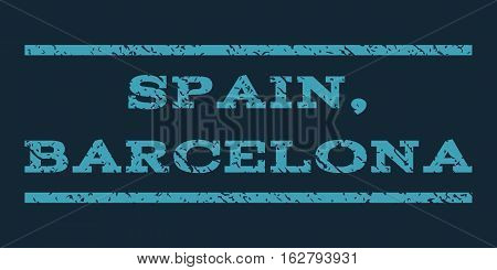 Spain, Barcelona watermark stamp. Text tag between horizontal parallel lines with grunge design style. Rubber seal stamp with dirty texture. Vector blue color ink imprint on a dark blue background.
