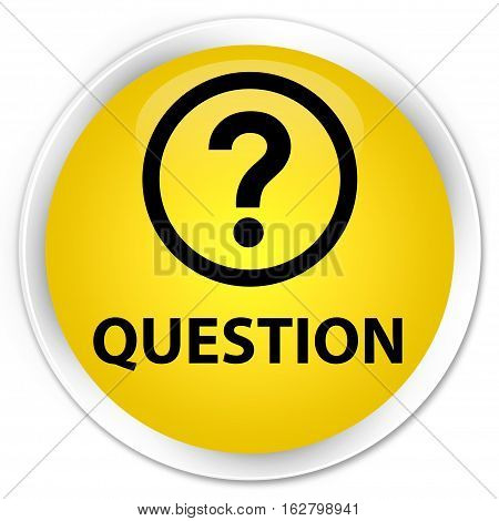 Question Premium Yellow Round Button