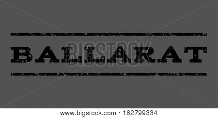 Ballarat watermark stamp. Text caption between horizontal parallel lines with grunge design style. Rubber seal stamp with scratched texture. Vector black color ink imprint on a gray background.