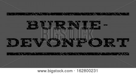 Burnie-Devonport watermark stamp. Text tag between horizontal parallel lines with grunge design style. Rubber seal stamp with scratched texture. Vector black color ink imprint on a gray background.